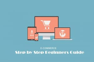 Start eCommerce Business Step by Step Beginners Guide