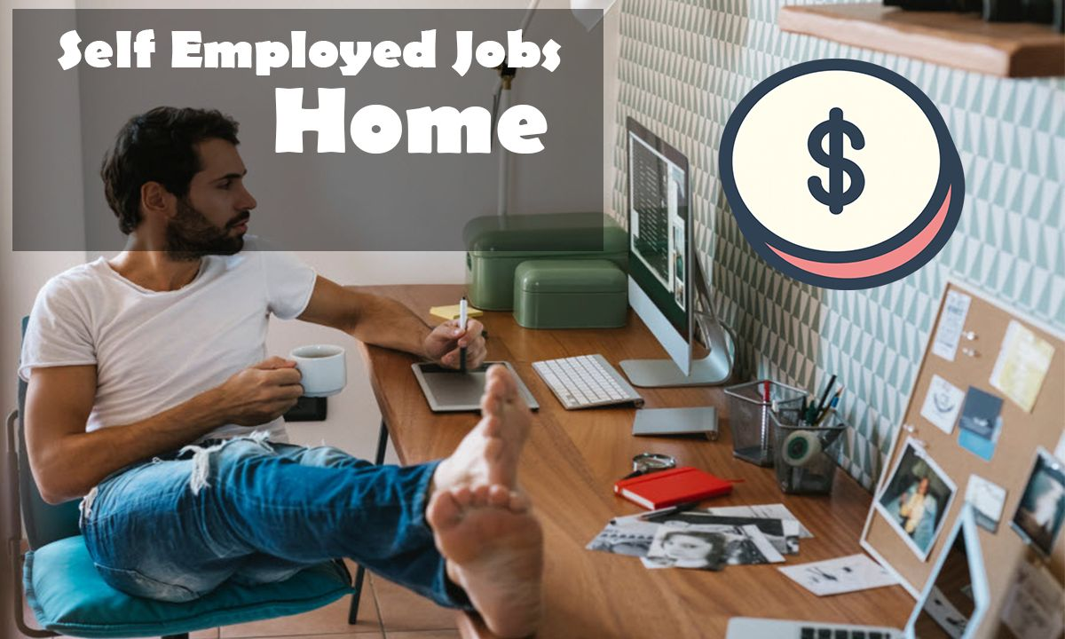 Self Employed Jobs from Home You Can Make Money